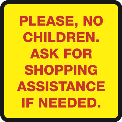 SAFETY WINDOW SIGN - PLEASE NO CHILDREN - 11.5x11.5