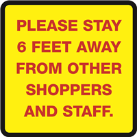 SAFETY WINDOW SIGN - PLEASE STAY 6 FEET AWAY - 11.5x11.5
